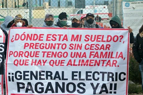 Protestan trabajadores por falta de pago en obra de General de Electric
